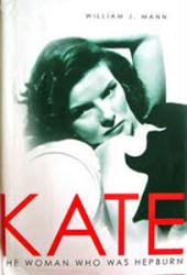 Katharine Hepburn biography: Kate The Woman Who Was Hepburn HB Book