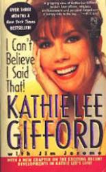 Kathie Lee Gifford: I Can't Believe I Said That! (PB Book/1993)