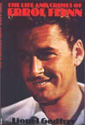 Errol Flynn biography: Life and Crimes of Errol Flynn (Hardback Book)