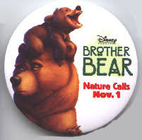 Brother Bear [Disney] 3'' round Promotional Bear Pin/Button-white (Nr. Mint)