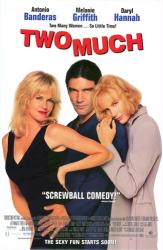 Two Much movie poster [Antonio Banderas/Melanie Griffith/Daryl Hannah]