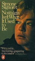 Simone Signoret: Nostalgia Isn't What It Used To Be paperback book