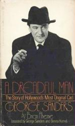 George Sanders biography: A Dreadful Man [Brian Aherne] (PB Book/1979)