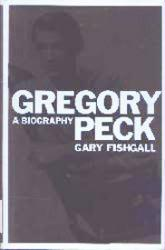 Gregory Peck biography by Gary Fishgall (Hardback book/2002)