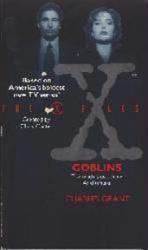 The X Files: Goblins PB Book/1994 [David Duchovny/Gillian Anderson]