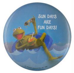"Muppets: Kermit the Frog pinback (Sun Days Are Fun Days) Hallmark 3.5"""