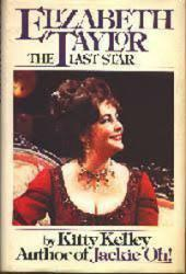 Elizabeth Taylor [biography] The Last Star by Kitty Kelley (HB/1981)