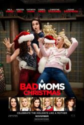 A Bad Moms Christmas movie poster [Mila Kunis, Kristen Bell] 27x40