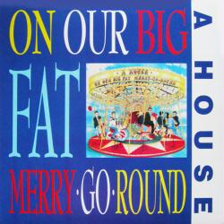 A House poster: On Our Big Fat Merry-Go-Round vintage LP/Album flat