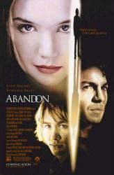 Abandon movie poster [Katie Holmes, Benjamin Bratt & Charlie Hunnam]