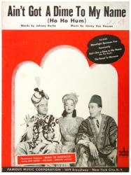 Ain't Got A Dime to My Name sheet music [Crosby, Bob Hope, Lamour]
