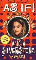 Alicia Silverstone biography: As If! paperback book/1997