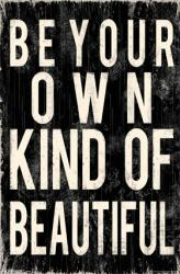 Be Your Own Kind of Beautiful poster (22x34) Inspirational poster