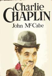 Charlie Chaplin biography: Hardback book by John McCabe (1978)