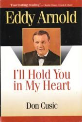 Eddy Arnold biography: I'll Hold You in My Heart hardback book (1997)