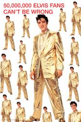 Elvis Presley poster: 50,000,000 Elvis Fans Can't Be Wrong (24x36)