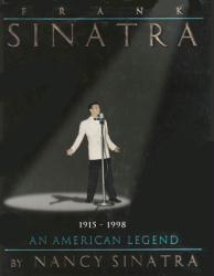 Frank Sinatra biography: An American Legend by Nancy Sinatra (HB Book)
