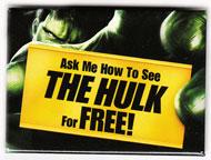 Hulk pinback: 3 1/8'' X 2 1/8'' Button (2003 movie)