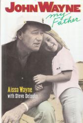 John Wayne biography: My Father hardback book by Aissa Wayne (1991)