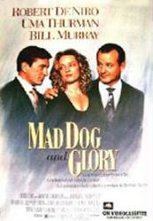 Mad Dog and Glory movie poster [Robert DeNiro/Uma Thurman/Bill Murray]