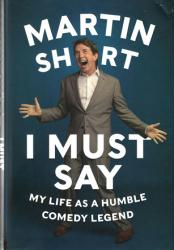 Martin Short biography: I Must Say hardback book (2014)
