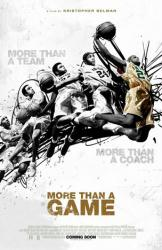 More Than A Game movie poster [LeBron James documentary] 2009