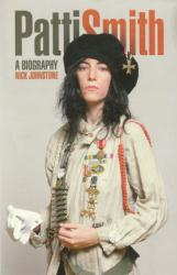 Patti Smith: A Biography paperback book (2012) by Nick Johnstone