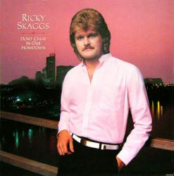 Ricky Skaggs poster: Don't Cheat In Our Hometown vintage LP/Album flat