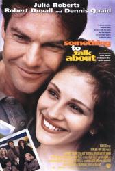 Something to Talk About movie poster [Julia Roberts & Dennis Quaid]