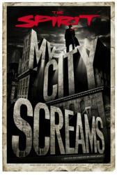 The Spirit movie poster [a Frank Miller film] My City Screams advance