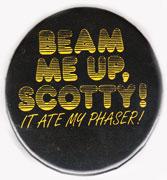 Star Trek pinback: Beam Me Up, Scotty joke (2.25'' Button)