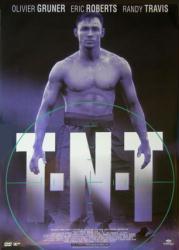 T.N.T. movie poster [Olivier Gruner] video poster