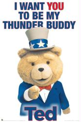 Ted movie poster: I Want You to Be My Thunder Buddy (24'' X 36'')