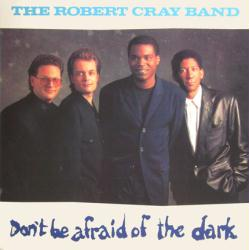 The Robert Cray Band poster: Don't Be Afraid of the Dark LP/Album flat