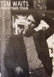 Tom Waits poster: Downtown Train (23 1/2'' X 33'')