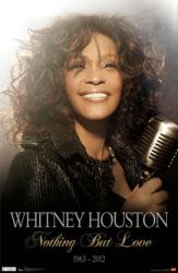 Whitney Houston poster: Nothing But Love 1963-2012 (22 1/2'' X 34'')