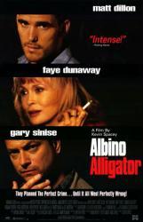 Albino Alligator movie poster [Matt Dillon, Faye Dunaway, Gary Sinise]