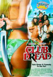 Broken Lizard's Club Dread poster [Jay Chandrasekhar & Steve Lemme]