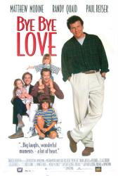 Bye Bye Love movie poster [Matthew Modine, Randy Quaid & Paul Reiser]