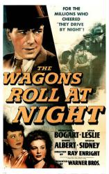 The Wagons Roll At Night movie poster (Humphrey Bogart/Joan Leslie]