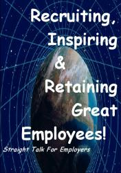 Recruit, Inspire & Retain Great Employees
